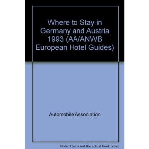 Where to Stay in Germany and Austria 1993 (AA/ANWB European Hotel Guides)