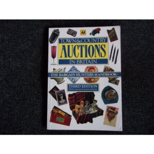 Town and Country Auctions in Britain: The Bargain Hunter's Handbook (AA Lifestyle Guides)