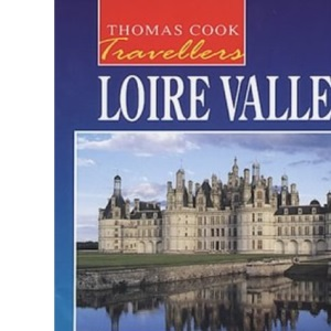 Loire Valley (Thomas Cook Travellers S.)