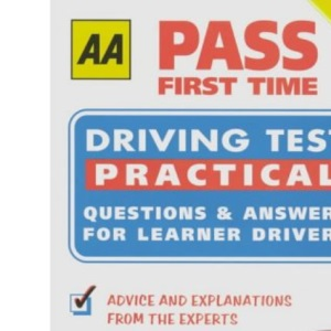 Driving Test: Pass First Time - Practical (AA Illustrated Reference)