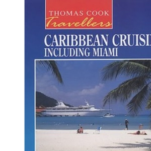 Caribbean Cruising Including Miami (Thomas Cook Travellers S.)