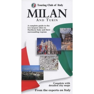 Milan and Turin (Touring Club of Italy Guides)