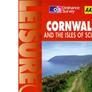 Cornwall and the Isles of Scilly (Ordnance Survey/AA Leisure Guides)