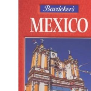 Baedeker's Mexico (AA Baedeker's)