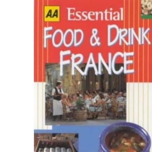 AA Essential Food and Drink: France (AA Essential Food & Drink Guides)