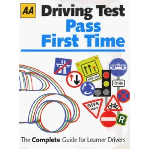 Driving Test: Pass First Time (AA Illustrated Reference)