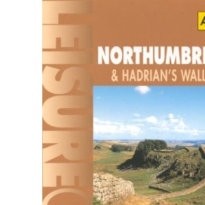 Northumbria and Hadrian's Wall (Ordnance Survey/AA Leisure Guides)
