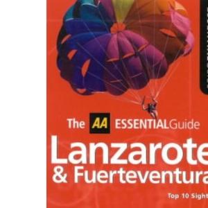 Essential Lanzarote and Fuerteventura (AA Essential)