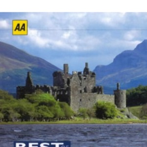 AA Best of Britain's Castles: 100 of the Most Impressive Historic Sites in Britain (AA Best of Britain's S.)