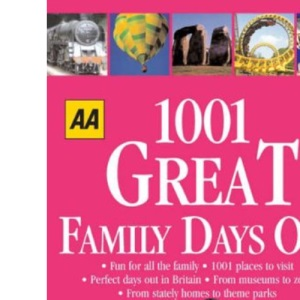 AA 1001 Great Family Days Out: Britain (AA 1001 Series)