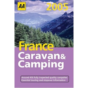 AA Caravan and Camping France 2005 (AA Lifestyle Guides)