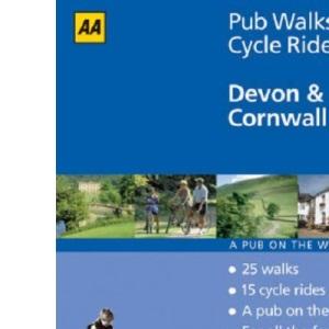Devon and Cornwall (AA 40 Pub Walks & Cycle Rides S.)