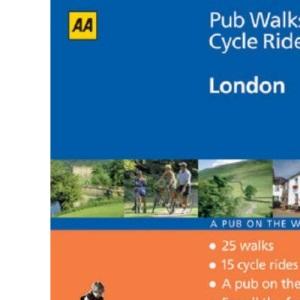 London (AA 40 Pub Walks & Cycle Rides S.)