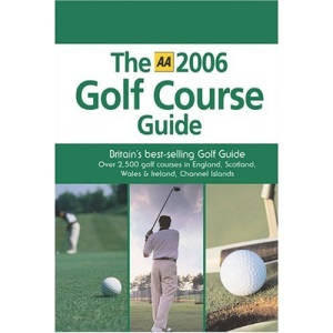AA the Golf Course Guide (AA Lifestyle Guides)