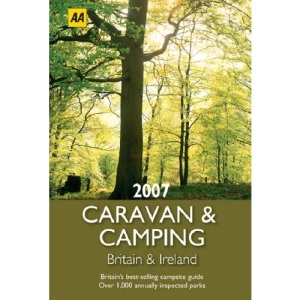 AA Caravan and Camping Britain and Ireland 2007 (AA Lifestyle Guides)