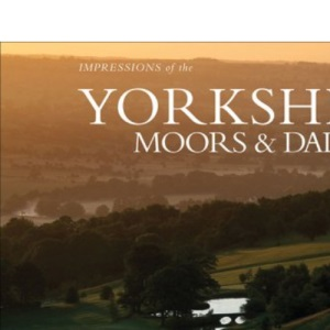 AA Impressions of the Yorkshire Moors and Dales (AA Impressions Series) (AA Impressions of Series)
