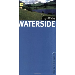 Waterside Walks in Britain (AA 50 Walks) (AA 50 Walks Series)