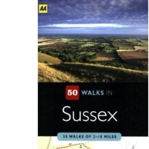 Sussex (AA 50 Walks) (AA 50 Walks Series)