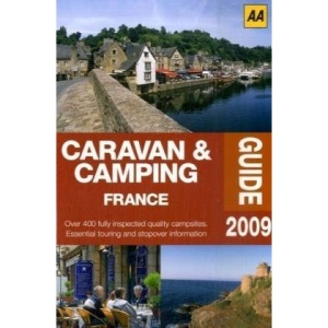 Caravan & Camping France 2009 (AA Lifestyle Guides)