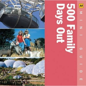 500 Family Days Out (AA Mini Guides)