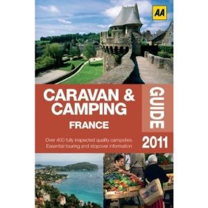 Caravan & Camping France 2011 (AA Caravan and Camping)