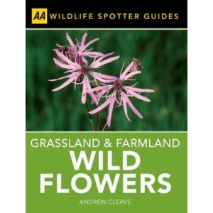 Spotter Guide Grassland & Farmland Wild Flowers (AA Spotter Guides)