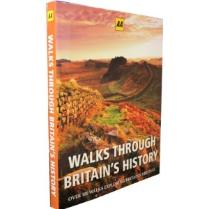 WALKS THROUGH BRITAIN'S HISTORY - OVER 100 WALKS EXPLORING BRITAIN'S HERITAGE