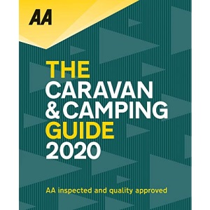 AA Caravan & Camping Guide 2020 (AA Lifestyle Guides): The UK's Best Selling Annually Updated Camping Guide: 52nd Edition