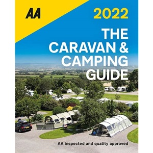 Caravan & Camping Guide 2022 (AA Lifestyle Guides): The UK's Best Selling Annually Updated Camping Guide - 54th Edition: AA Inspected and Quality Approved (Caravan & Camping Guide (Britain))