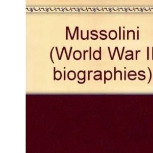 Mussolini (World War II biographies)