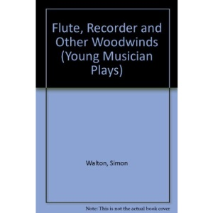 Flute, Recorder and Other Woodwinds (Young Musician Plays)