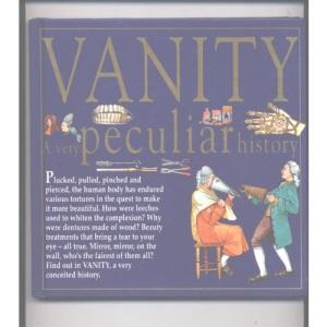 Vanity: A Very Peculiar History