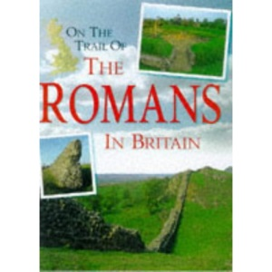 On the Trail of the Romans in Britain (Our changing environment)