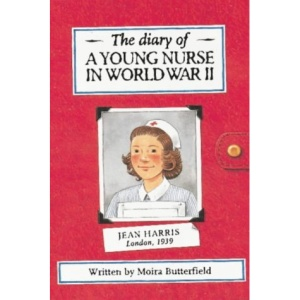 The Diary of a Young Nurse in World War II (History Diaries)