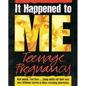 Teenage Pregnancy (It Happened to Me)