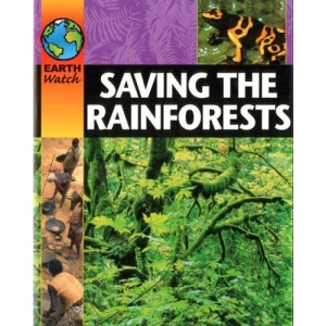 Saving the Rainforest (Earth Watch)