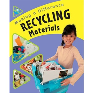 Recycling Materials (Making a Difference)