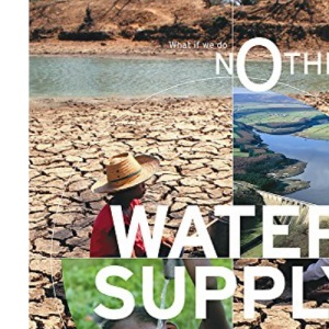 Water Supply (What If We Do Nothing?)