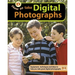 How to...Take Digital Photographs