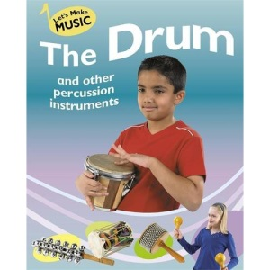 On the Drum and Other Percussion Instruments (Let's Make Music)