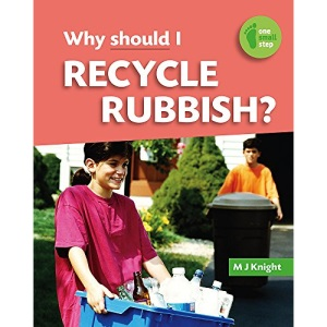 Why Should I Recycle Rubbish? (One Small Step)