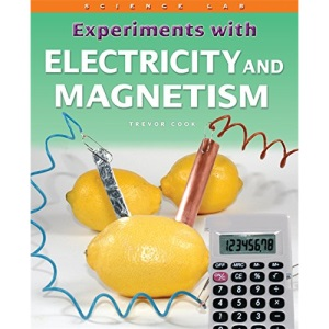 Experiments with Electricity and Magnetism (Science Lab)