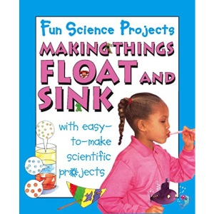 Making Things Float and Sink (Fun Science Projects)