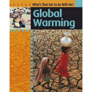Global Warming (What's That Got to do with Me?)