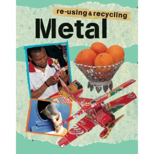 Metal (Re-using and Recycling)