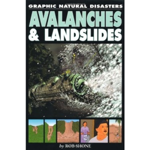 Avalanches and Landslides (Graphic Natural Disasters)