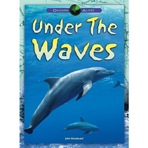Under The Waves (Oceans Alive)