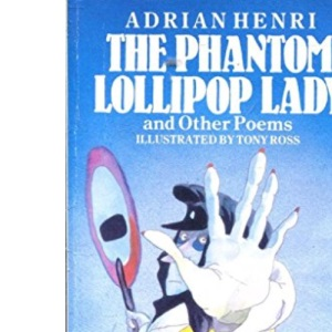 The Phantom Lollipop Lady and Other Poems