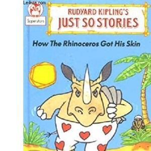 How the Rhinoceros Got His Skin (Little Owl)