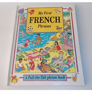 My First French Phrases (Pull-the-tab Phrase Book)